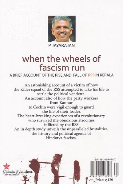 back image of When the Wheels of Fascism Run A brief account of the rise and fall of RSS in Kerala