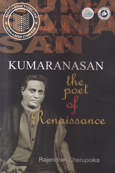Kumaranasan The Poet of Renaissance