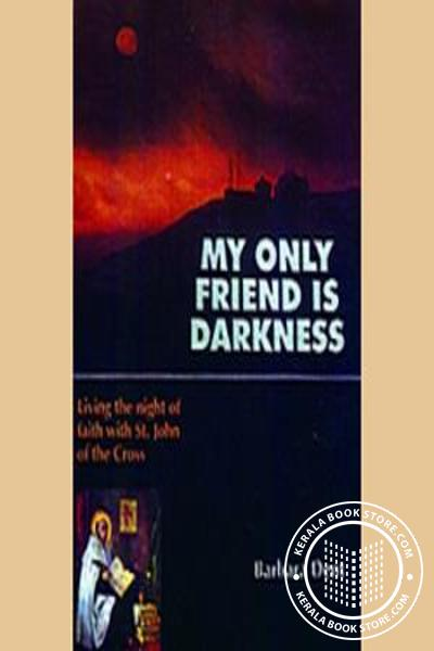Cover Image of Book My Only Friend is Darkness