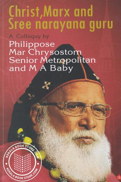 Cover Image of Book Christ Marx and sreenarayana Guru A Colloquy By Philippose Mar Chrysostom Senior Metropolitan and M A Baby