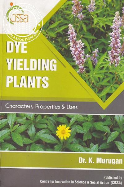Cover Image of Book Dye Yielding Plants - Characters, Properties and Uses