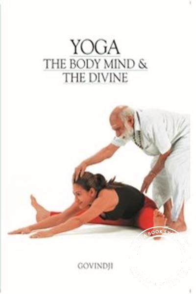 Cover Image of Book Yoga-Body,Mind and Divine