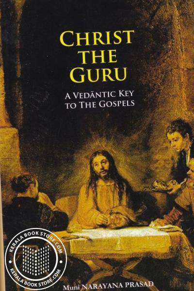 Cover Image of Book Christ The Guru A Vedantic Key ti the Gospels