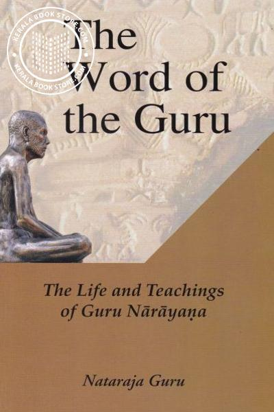 Cover Image of Book The Word of the Guru- The life and Teachings of Guru Narayana