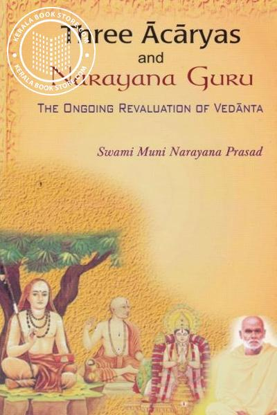 Cover Image of Book Three Acaryas and Narayana Guru The Ongoing Revaluation of Vedanta