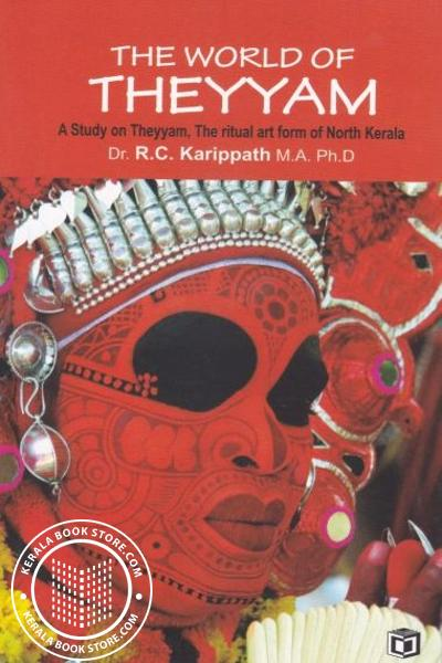 Cover Image of Book Theyyam - The World of Theyyam A Study on Theyyam The Ritual art from of North Kerala