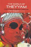Thumbnail image of Book Theyyam - The World of Theyyam A Study on Theyyam The Ritual art from of North Kerala