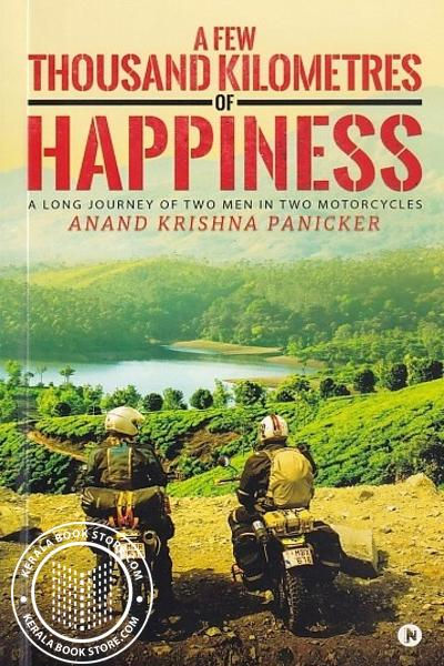 Cover Image of Book A Few Thousand Kilometres of Happiness A Long Journey of Two Men in Two Motorcycles