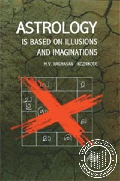 Cover Image of Book അസ്ട്രോളജി ഈസ് ബേസഡ് ഓണ് ഇല്യൂഷന്സ് ആന്റ് ഇമേജ