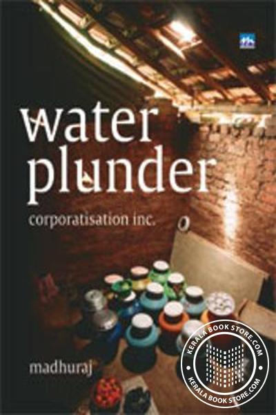Cover Image of Book Water Plunder Corporatisation Inc