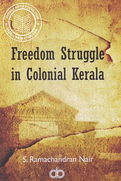 Cover Image of Book Freedom Struggle in Colonial Kerala