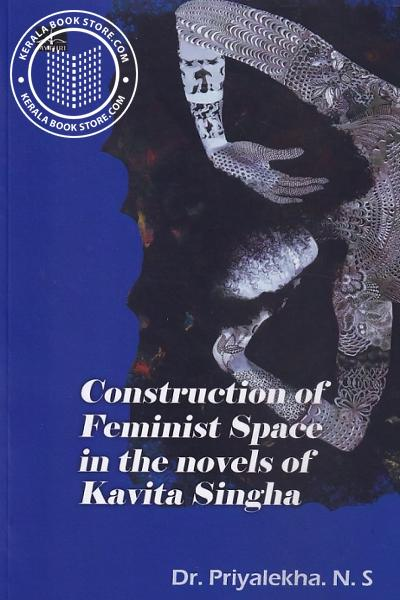 Image of Book Construction of Feminist Space in the novels of Kavita Singha