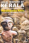 Thumbnail image of Book Local History of Kerala Transdisciplinary Investigations at Parambathu Kavu Irumpilliyam Malappuram District