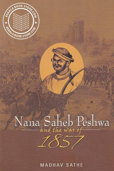 Cover Image of Book Nana Saheb Peshwa and the war of 1857