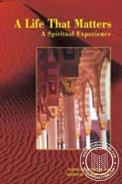 Cover Image of Book A Life That Matters - A Spiritual Experience
