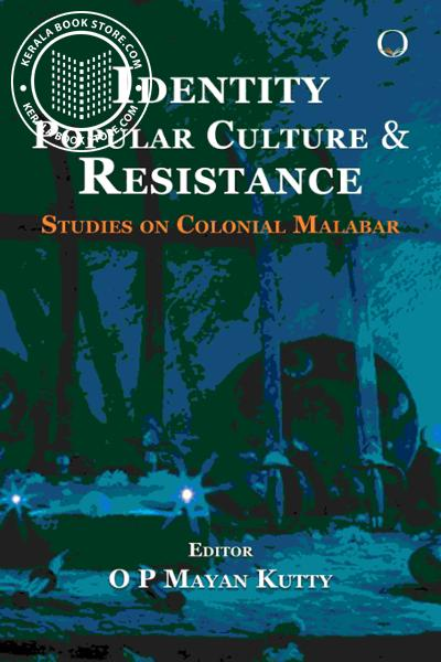Cover Image of Book Identity Popular Culture and Resistance- Studies on Colonial Malabar