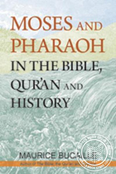 Cover Image of Book Moses and Pharaoh in the Bible, Quran and History