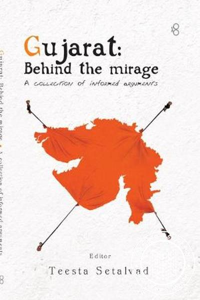 Gujarath Behind the Mirage