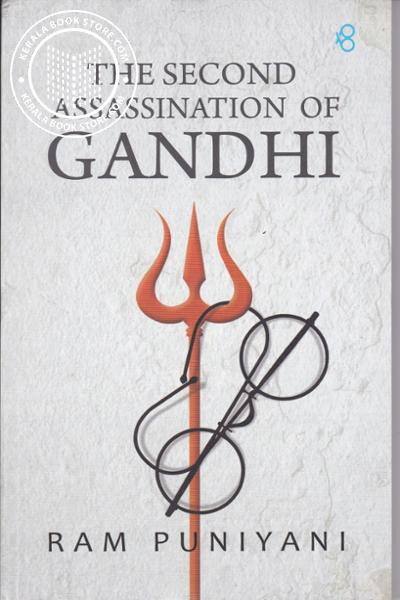 Cover Image of Book The Secound Assassination Of Gandhi
