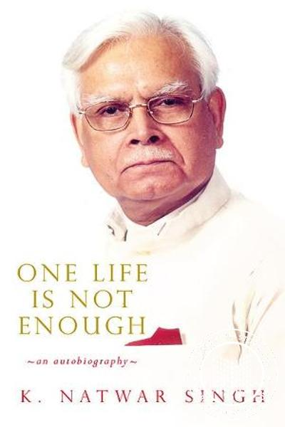 Cover Image of Book One Life Is Not Enough - An Autobiography