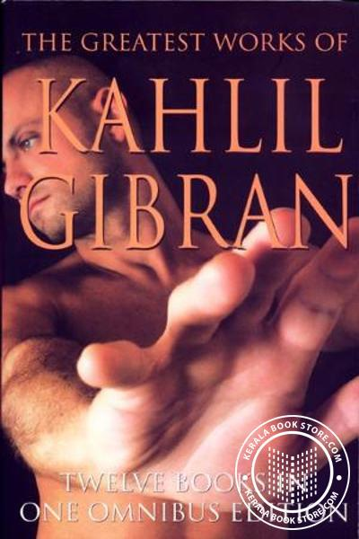 Cover Image of Book The Greatest works of KAHLIL GIBRAN