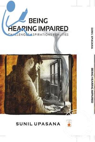 Cover Image of Book Being Hearing Impaired - Challenges Aspirations Realities